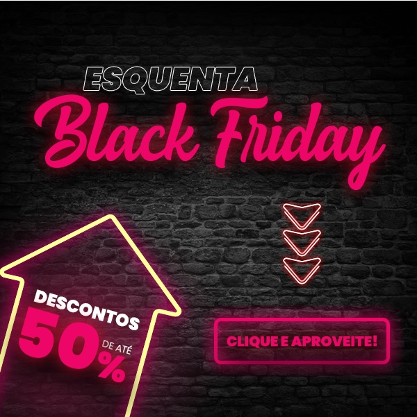 Esquenta - Black Friday
